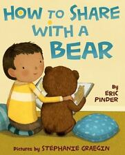 HOW TO SHARE WITH A BEAR (Brand New Paperback Version) Eric Pinder
