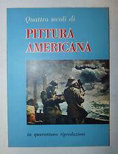 Saggio Arte USA - Quattro secoli di pittura americana in 41 riproduzioni 1955