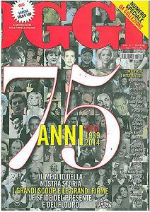RIVISTA OGGI 75 ANNI 1939/2014 NUMERO DA COLLEZIONE NR 45 05/11/2014