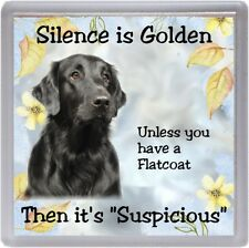 "Flatcoated Retriever Dog Coaster ""Silence is Golden Unless ....."" by Starprint"