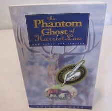 Phantom Ghost of Harriet Lou, and Other Elk Stories Roland Cheek Autographed