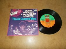 DIONNE WARWICKE & THE DETROIT SPINNERS - THEN CAME YOU - JUST AS LONG  / LISTEN