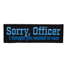 Sorry Officer Thought You Wanted To Race Patch, Sayings Patches