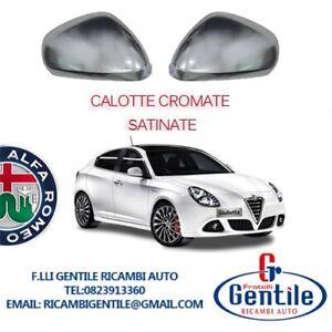 ALFA ROMEO GIULIETTA COPPIA CALOTTE CROMATE SATINATE RETROVISORI DX / SX 2010->