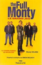 Wendy HOLDEN & Simon BEAUFOY . THE FULL MONTY . LE GRAND JEU .