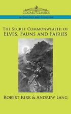 The Secret Commonwealth of Elves, Fauns and Fairies (Paperback or Softback)