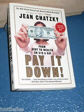 Pay It Down! : From Debt to Wealth on $10 a Day by Jean Chatzky 159184116X