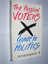 The Puzzled Voter's Guide To Politics by Peter Bartram PB book 1983