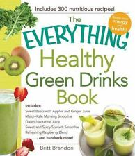 The Everything Healthy Green Drinks Book: Includes Sweet Beets with-ExLibrary