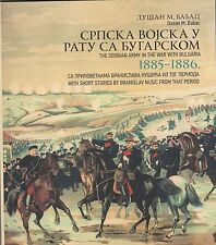 THE SERBIAN ARMY IN THE WAR WITH BULGARIA 1885-1886
