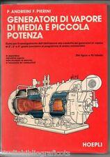 Andreini – Pierini ; GENERATORI DI VAPORE DI MEDIA E PICCOLA POTENZA ; Hoepli