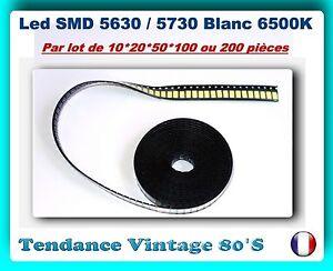 *** LOTS LED BACKLIGHT SMD 5630 / 5730 BLANC 6500K - 3.2V A 3.4V / 50 - 55LM ***
