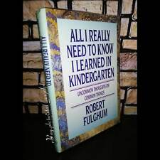 All I Really Need to Know I Learned in Kindergarten by Robert Fulghum [Book]