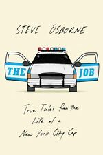 The Job: True Tales from the Life of a New York City Cop, Osborne, Steve, Good C