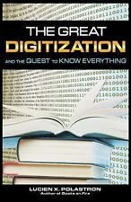 Excellent, The Great Digitization and the Quest to Know Everything, Lucien X. Po