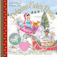Princess Evie's Ponies: The Magical Winter Ponies by Sarah KilBride, Book, New