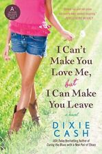 I Cant Make You Love Me, but I Can Make You Leave: A Novel (Domestic Equalizers