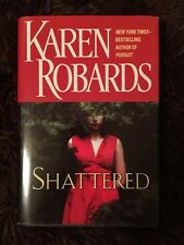Shattered by Karen Robards (2010, Hardcover)