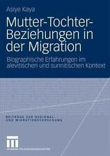 Beiträge Zur Regional- und Migrationsforschung: Mutter-Tochter-Beziehungen in...