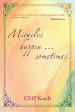 Miracles happen - sometimes by Koch, Cliff