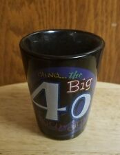 """""""Oh No...the Big 40 Four-oh!"""" Shot Glass Birthday"""