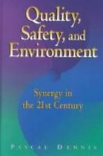 Quality, Safety, and Environment: Synergy in the 21st Century, Dennis, Pascal, G