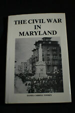 The Civil War in Maryland by Daniel Carroll Toomey