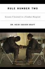 Rule Number Two : Lessons I Learned in a Combat Hospital by Heidi Squier...