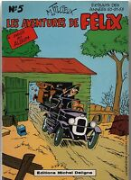 Les aventures de Félix. Album n°5. Par TILLIEUX. Michel Deligne 1978. Superbe !