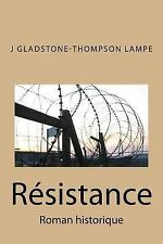 Resistance : Roman Historique by J. Gladstone-Thompson Lampe (2016, Paperback)