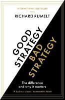 Good Strategy, Bad Strategy by Richard Rumelt (author)