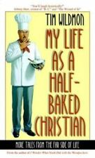 My Life as a Half-Baked Christian : More Tales from the Far Side of Christian Li