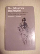 Book OUR MASTERS THE REBELS: UNION MILITARY FAILURE IN THE EAST CIVIL WAR
