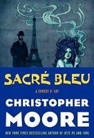 Sacre Bleu: A Comedy dArt by Christopher Moore