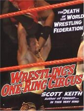 Wrestling's One Ring Circus: The Death of the World Wrestlin g Federation: The D