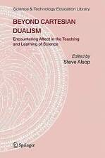 Beyond Cartesian Dualism: Encountering Affect in the Teaching and Learning of Sc