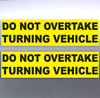 2 x Do not overtake turning vehicle Vinyl Sticker 200 x 55 mm Car truck safety