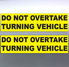2 x Do not overtake turning vehicle Vinyl Sticker 200 x 55 mm Car truck safety