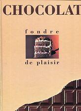 LE CHOCOLAT.. FONDRE DE PLAISIR..BEAU LIVRE Illustré ..120 Recettes