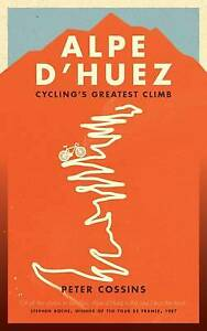 Alpe d'Huez: Cycling's Greatest Climb | Peter Cossins | Hardcover | Brand NEW