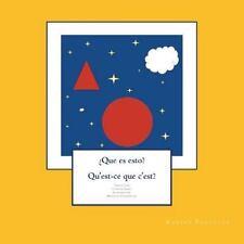 Que Es Esto? Qu'est-Ce Que C'est? by Karine Paquette (2014, Paperback, Large...