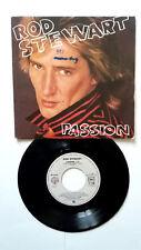 45T vinyl. ROD STEWART ( Passion ) 1980 .OCCASION.