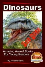Dinosaurs - for Kids - Amazing Animal Books for Young Readers by John...