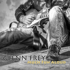 GLENN FREY-Much Fun Aloud (live radio broadcast Paradise...) - CD - 735003