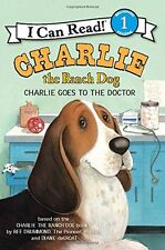 Charlie the Ranch Dog: Charlie Goes to the Doctor (I Can Read Level 1) by Ree Dr