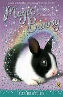 Magic Bunny: Dancing Days by Sue Bentley, NEW Book, FREE & FAST Delivery, (Paper