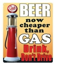 "Adult Only Funny Tin Sign Beer, Now Cheaper Than Gas...  Metal Sign 8""x 11.5"""