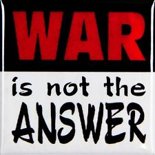 War Is Not The Answer Magnet