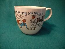 "VINTAGE LARGE COFFEE MUG ""YOURE IN THE DOG HOUSE! - MAW HAVE SOME COFFEE"