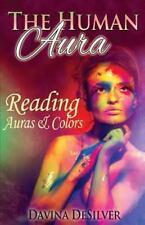Human Aura : Reading Auras and Colors: By DeSilver, Davina